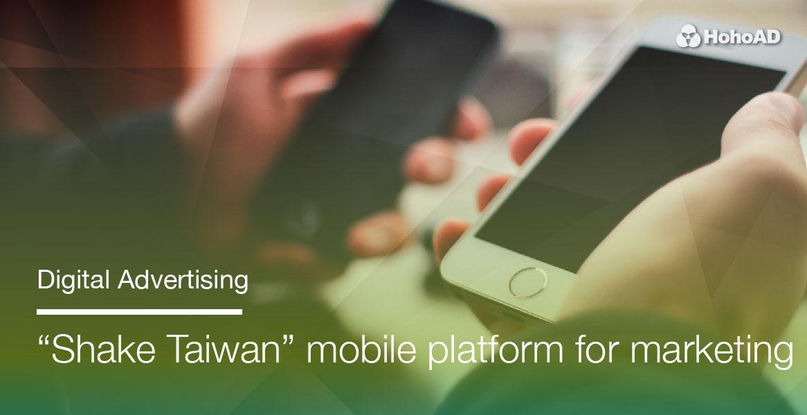Digital Advertising - Shake Taiwan |HohoAD